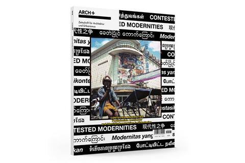 arch+ 243: contested modernities –postkoloniale architektur und identitätskonstruktion in südostasien